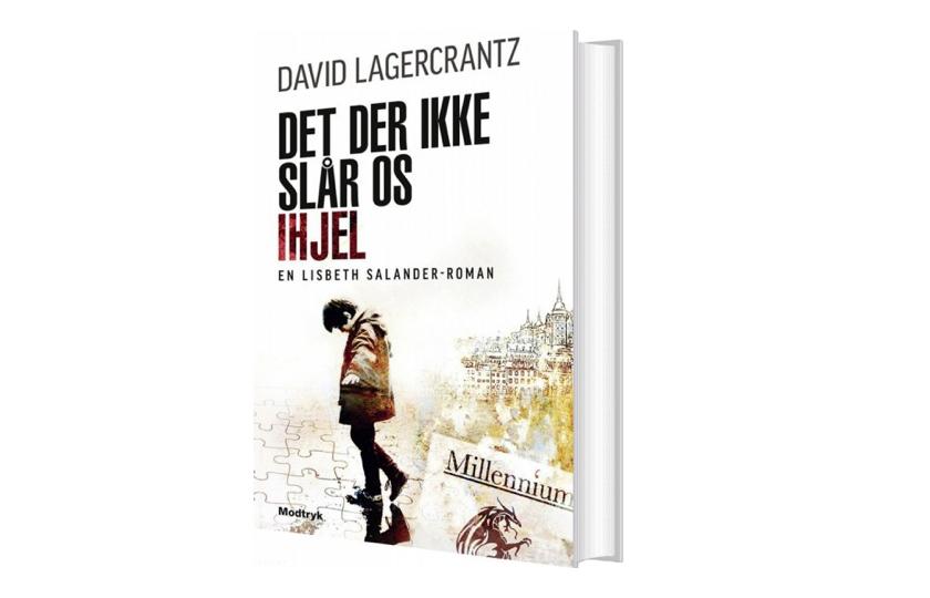 Det Der Ikke Slår Os Ihjel - Stieg Larsson Fortsættelse: Millennium 4 - David Lagercrantz - Bog